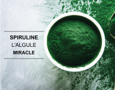 SPIRULINE : L'ALGUE MIRACLE